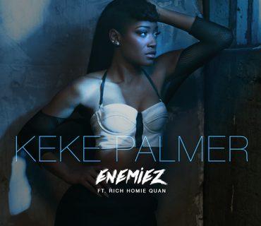 """New Music: KeKe Palmer Feat. Rich Homie Quan – """"Enemiez (Remix)"""""""