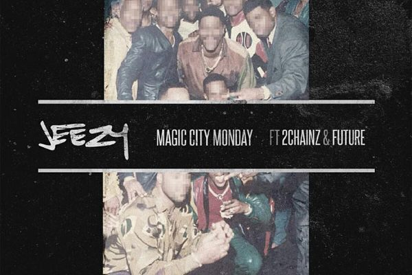 "New Music: Jeezy Feat. 2 Chainz & Future – ""Magic City Monday"""
