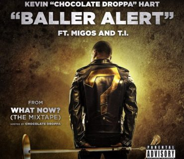 "New Music: Kevin 'Chocolate Droppa' Hart Feat. T.I. & Migos – ""Baller Alert"""