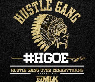 """Mixtape Stream and Download: Hustle Gang – """"Hustle Gang Hustle Gang Over Errrrythang"""""""