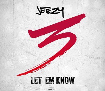 "New Music: Jeezy – ""Let Em Know"""