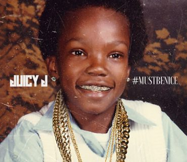 "Mixtape Stream & Download: Juicy J – ""#MustBeNice"""