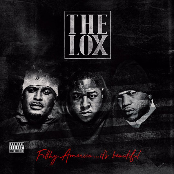 "Roc Nation Album Stream: The Lox – ""Filthy America…It's Beautiful"""
