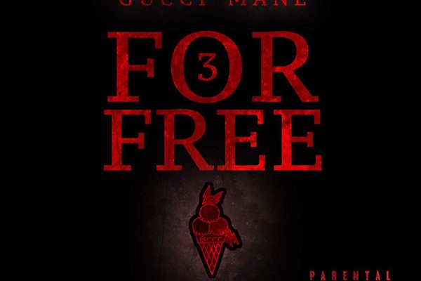 "Mixtape Stream & Download:Gucci Mane – ""3 for Free"""