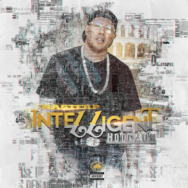 "Album Stream & Download: Master P – "" Intelligent Hoodlum"""