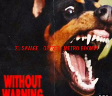"""Album Stream: 21 Savage, Offset and Metro Boomin – """"Without Warning"""""""