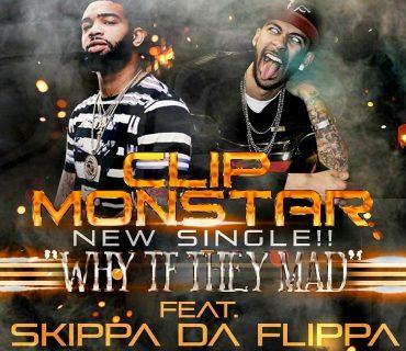 "Clip Monstar Feat. Skippa Da Flippa's – ""Why TF They Mad"""