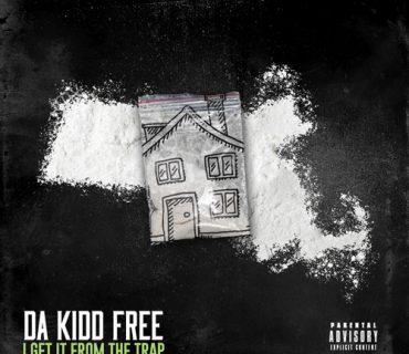 "Da Kidd Free – ""I Get It From The Trap"""