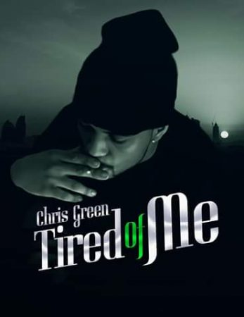 """Sponsored Post: Chris Green – """"Tired of Me"""" [VIDEO]"""