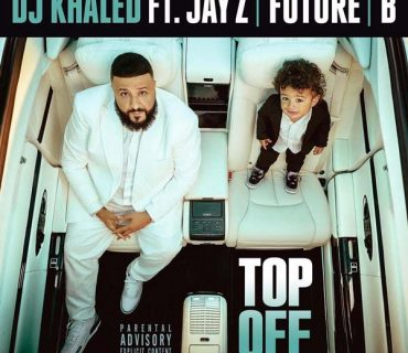"New Music: DJ Khaled Feat. JAY-Z, Beyoncé, & Future – ""Top Off"""