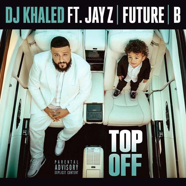 "New Music: DJ Khaled Feat. JAY-Z, Beyoncé, & Future – ""Top Off"""