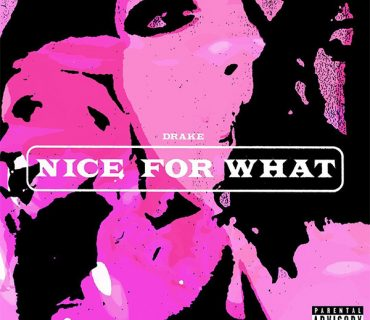 "New Music: Drake – ""Nice for What"" [NEW VIDEO]"