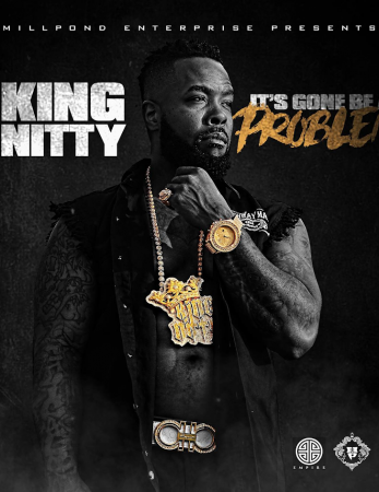 """Sponsored Post: King Nitty – """"It's Gone Be a Problem"""" [VIDEO]"""