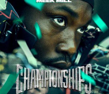 "Album Stream: Meek Mill – ""Championships"""