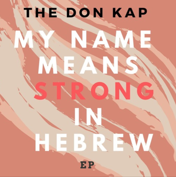 """Mixtape Download & Stream: The Don Kap – """"My Name Means Strong in Hebrew"""""""