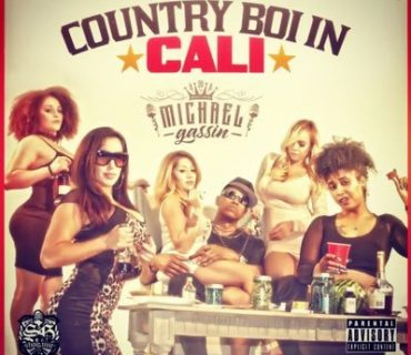 "Sponsored Post: Michael Gassin – ""Country Boi In Cali"""