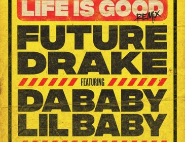 "New Music: Future Feat. Drake, Da Baby & Lil Baby – ""Life is Good (Remix)"""