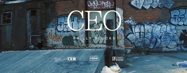 "Sponsored Post: Philly Blocks – ""CEO"" [VIDEO]"
